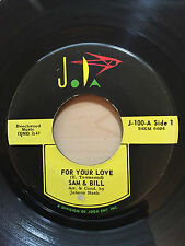 SAM & BILL FOR YOUR LOVE / BEAUTIFUL BABY JODA RECORDS J-100