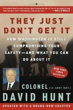 They Just Don't Get It: How Washington Is Still Compromising Your Safety--and Wh