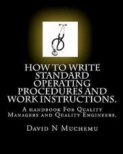 How to Write Standard Operating Procedures and Work Instructions : A Handbook...