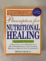 Prescription for Nutritional Healing, 4th Edition Natural Health Book