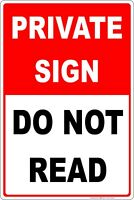 "Private Sign, Do Not Read Funny Sign 8"" x 12"" Aluminum Metal Sign"