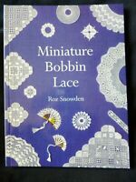 Miniature Bobbin Lace by Roz Snowden Dolls Houses etc NEW SLIGHTLY IMPERFECT