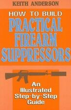 HOW TO BUILD PRACTICAL FIREARMS SUPPRESSORS - NEW PAPERBACK BOOK