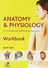 Anatomy and Physiology Workbook: For Therapists and Healthcare Professionals,Ru