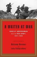 Writer at War : Vasily Grossman with the Red Army, 1941-1945 Hardcover