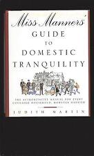 Miss Manners' Guide To Domestic Tranquility: The Authoritative Manual.......