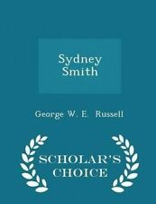 Sydney Smith - Scholar's Choice Edition by Russell, George W. E. -Paperback