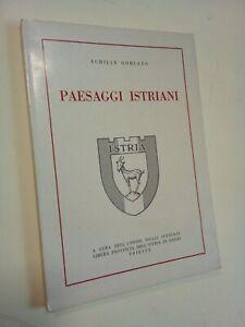 GORLATO, Achille: PAESAGGI ISTRIANI, Unione degli Istriani...,1968  Fiume Istria
