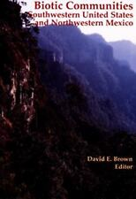 Biotic Communities : Southwestern United States and Northwestern Mexico by David