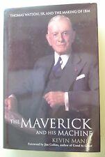 The Maverick and His Machine : Thomas Watson Jr and the Making of IBM (2003 HC)