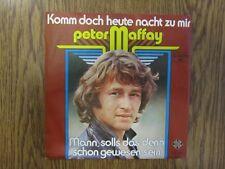 Peter Maffay - Komm doch heute nacht zu mir / Mann, solls das denn....   45