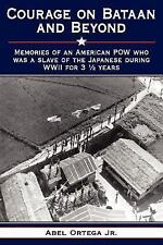Courage on Bataan and Beyond: Memories of an American POW who was a slave of the