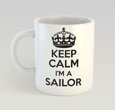 Keep Calm I'm A Sailor Mug Funny Birthday Novelty Gift Sailing Sail Boat