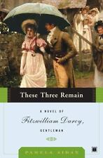 These Three Remain: A Novel of Fitzwilliam Darcy, Gentleman-ExLibrary