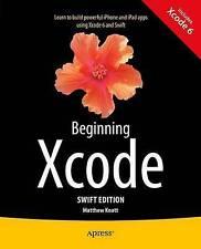 NEW Beginning Xcode: Swift Edition by Matthew Knott