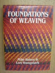 Foundations of Weaving by Youngmark, Lore Hardback Book The Cheap Fast Free Post