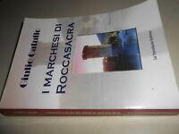LIBRO: I MARCHESI DI ROCCASACRA - G.CATULLO - LA VERSILIANA ED.,