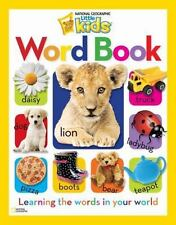 National Geographic Little Kids Word Book : Learning the Words in Your World...
