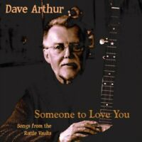 Dave Arthur - Someone To Love You Nuovo CD