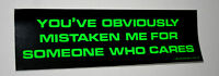 Campy Neon Grn Someone Who Cares Funny Bumper Sticker New NOS 1985 Funny Slogan