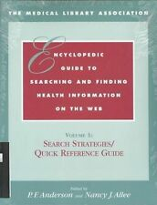 USED (LN) The Medical Library Association Encyclopedic Guide to Searching and Fi