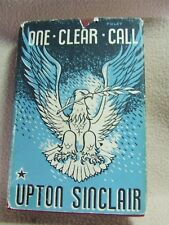 One Clear Call by Upton Sinclair. J.Werner Laurie Ltd. first edition (hdbk 1949)