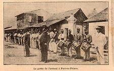 HAITI PORT AU PRINCE LA GARDE DE L ARSENAL IMAGE 1908 OLD PRINT