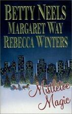 NEW - Mistletoe Magic by Betty Neels; Margaret Way; Rebecca Winters