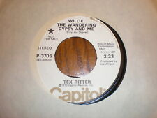 Tex Ritter 45 Willie THe Wandering Gypsy and Me CAPITOL PROMO