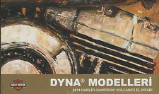 TURKISH 2014 HARLEY DAVIDSON MOTORCYCLE DYNA  P/N 99467-14TRA OWNER'S (097)