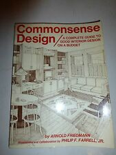 Commonsense design: A complete guide to good interior design on a budget,PB B203