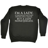 Funny Sweatshirt - Im A Lady Perverted - Birthday Joke tee Gift Novelty JUMPER
