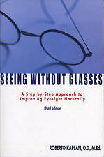 Seeing Without Glasses: A Step-by-Step Approach to Improving Eyesight Naturally: