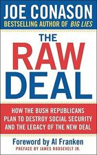The Raw Deal: How the Bush Republicans Plan to Des
