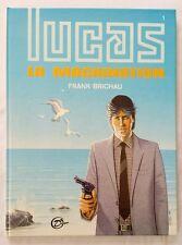 BD - Lucas La machination / EO 1985 / Frank Brichau / DELIGNE