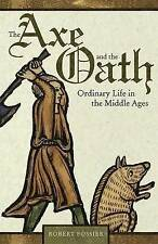 NEW The Axe and the Oath: Ordinary Life in the Middle Ages by Robert Fossier