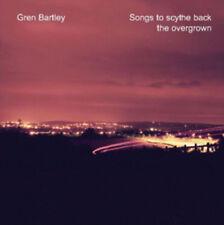 Gren Bartley : Songs to Scythe Back the Overgrown CD (2012) ***NEW***