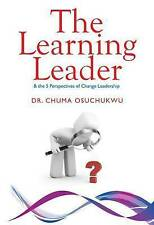The Learning Leader Five Perspectives Change Leadershi by Osuchukwu, Chuma