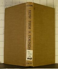 HOW FIRM A FOUNDATION?  by Willis Dwight Nutting  1939 Hardcover 1324