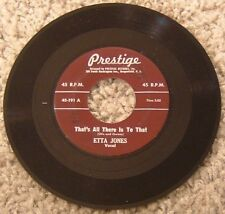 """45 RPM By Etta Jones, """"That's All There Is To That"""" on Prestige in E+ Condition"""