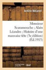 Monsieur Scaramouche Alain Leandro Histoire d'une Mauvaise Tete 3e Edition by...