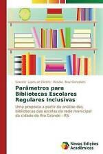 Parâmetros para Bibliotecas Escolares Regulares Inclusivas: Uma proposta a parti