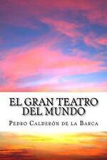 Gran Teatro Del Mundo : El Gran Mercado Del Mundo: By Calder?n de la Barca, P...