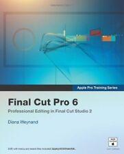 Apple Pro Training Series: Final Cut Pro 6: Professional Editing in Final Cut.