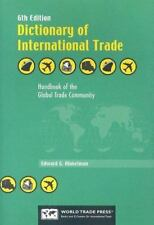 Dictionary of International Trade : Handbook of the Global Trade Community...