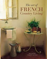 The Art of French Country Living (Travel & Style), Jean Naudin, Colette Gouvion,