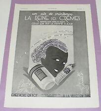 B1202/ CRÈME DE BEAUTÉ LA REINE DES CRÈMES - ANCIENNE PUBLICITÉ 1931 ART DÉCO