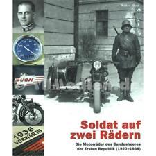 Soldat auf zwei Rädern Motorräder des Bundesheeres der Ersten Republik 1920-1938