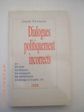 ANDRE FIGUERAS  Dialogues politiquement incorrects  1998 Edition Originale