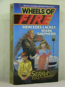 Wheels of Fire: by Mercedes Lackey; Mark Shepherd (1st Printing 1992 PB)